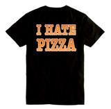 I Hate Pizza - 100% Ringspun Cotton T-Shirt