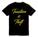 Taxation is Theft (Tea Party Libertarian) - 100% Ringspun Cotton T-Shirt