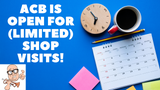 ACB is reopening for shop visits and appointments!