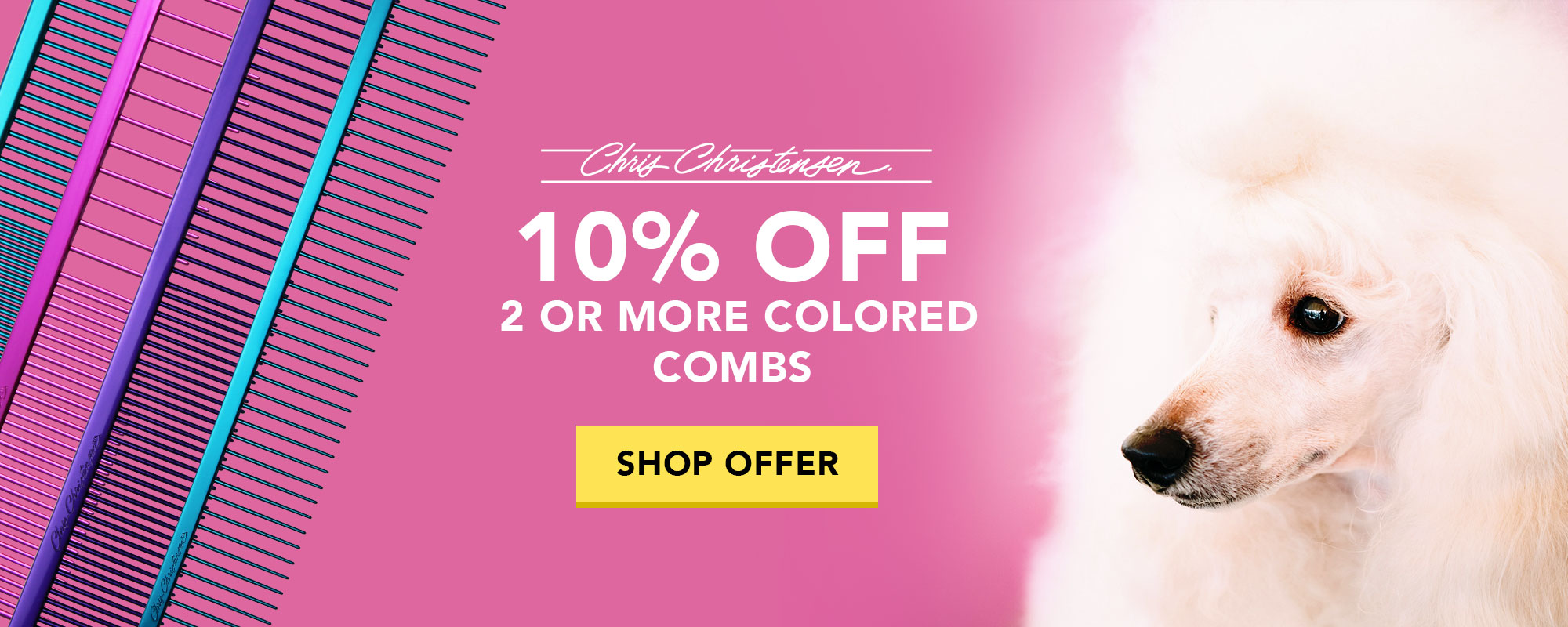 10% Off 2 or more Chris Christensen Combs - Shop Offer