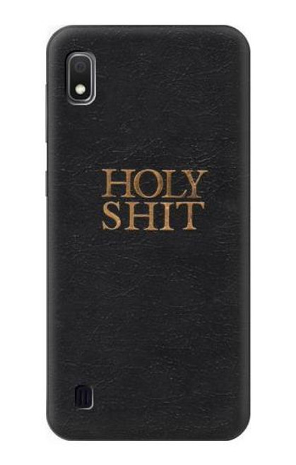 S3166 Funny Holy Shit Case For Samsung Galaxy A10