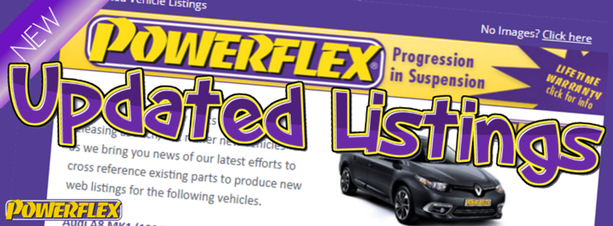 10 New models covered with Powerflex Bushes