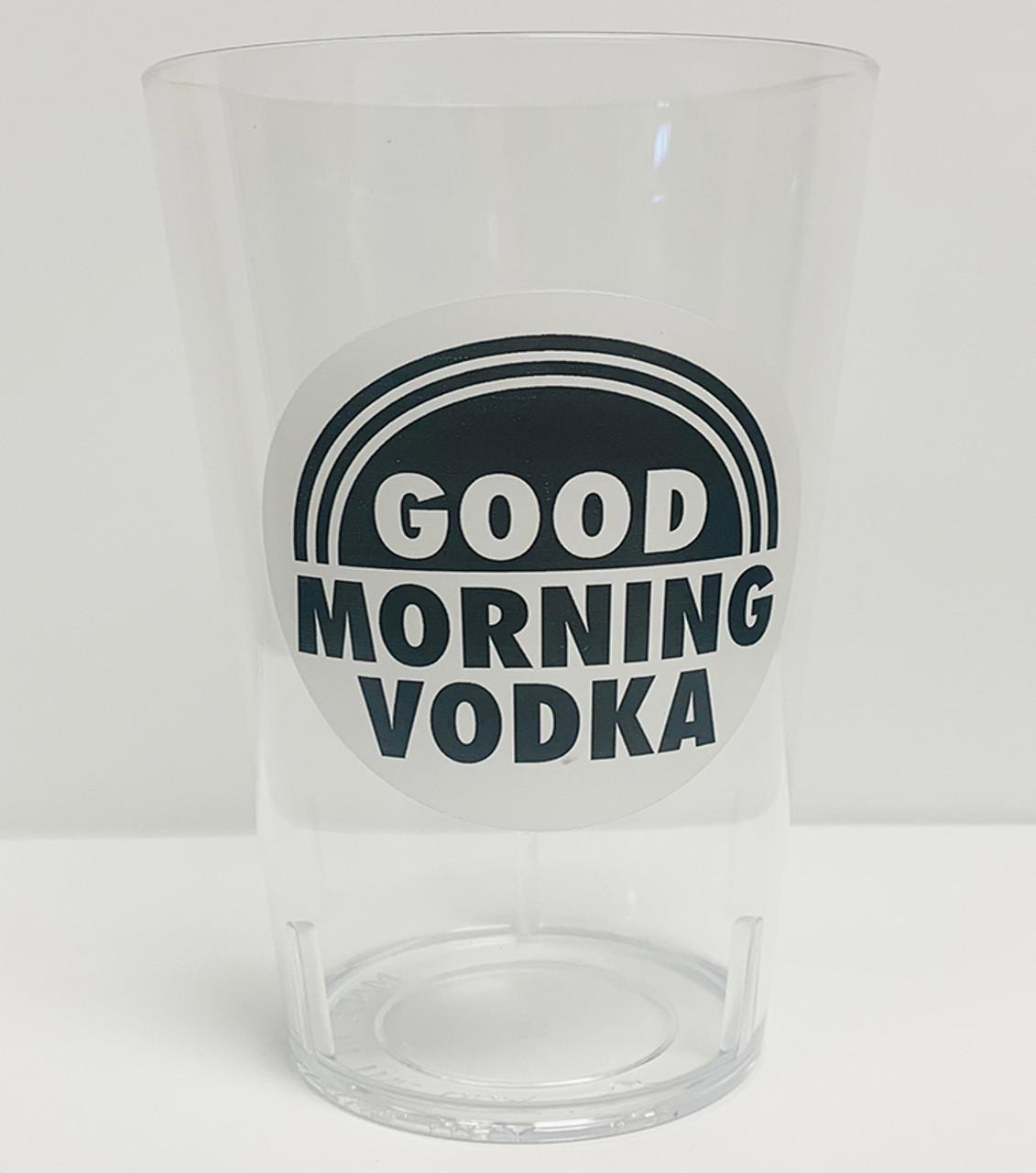 24oz Unbreakable Tritan Glass Shaker Cup w/ Good Morning Vodka logo