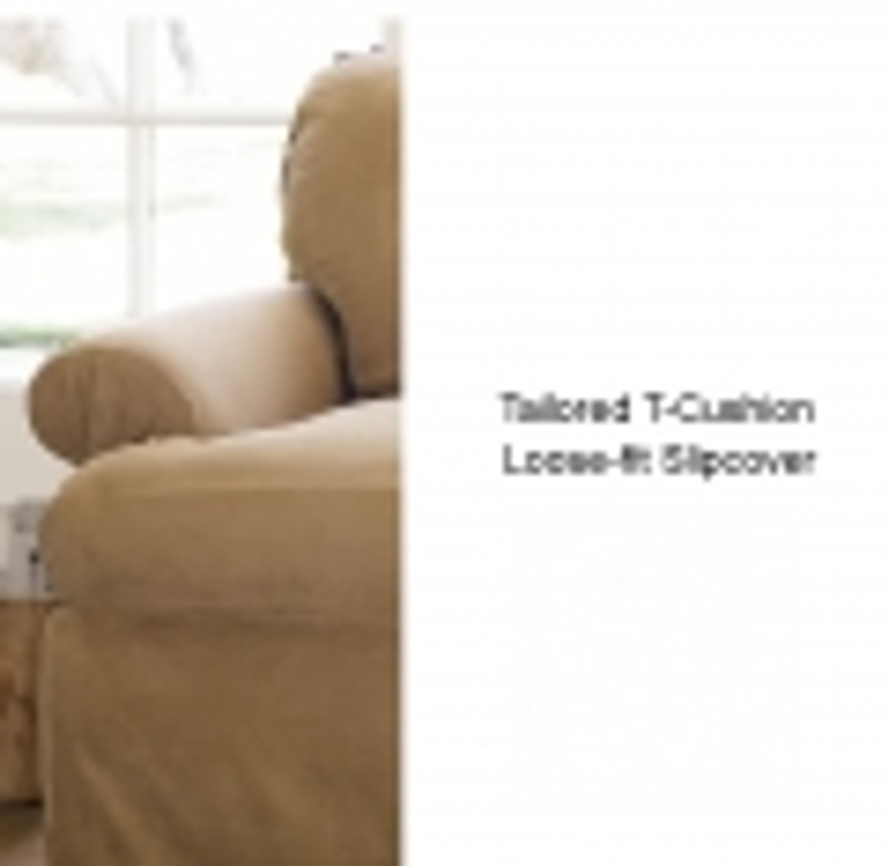 Tailored T Cushion Slipcovers