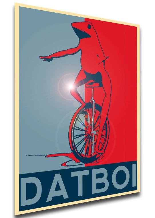 Poster - Propaganda - Meme - Dat Boi
