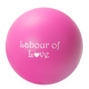 Labour Of Love Stress Ball
