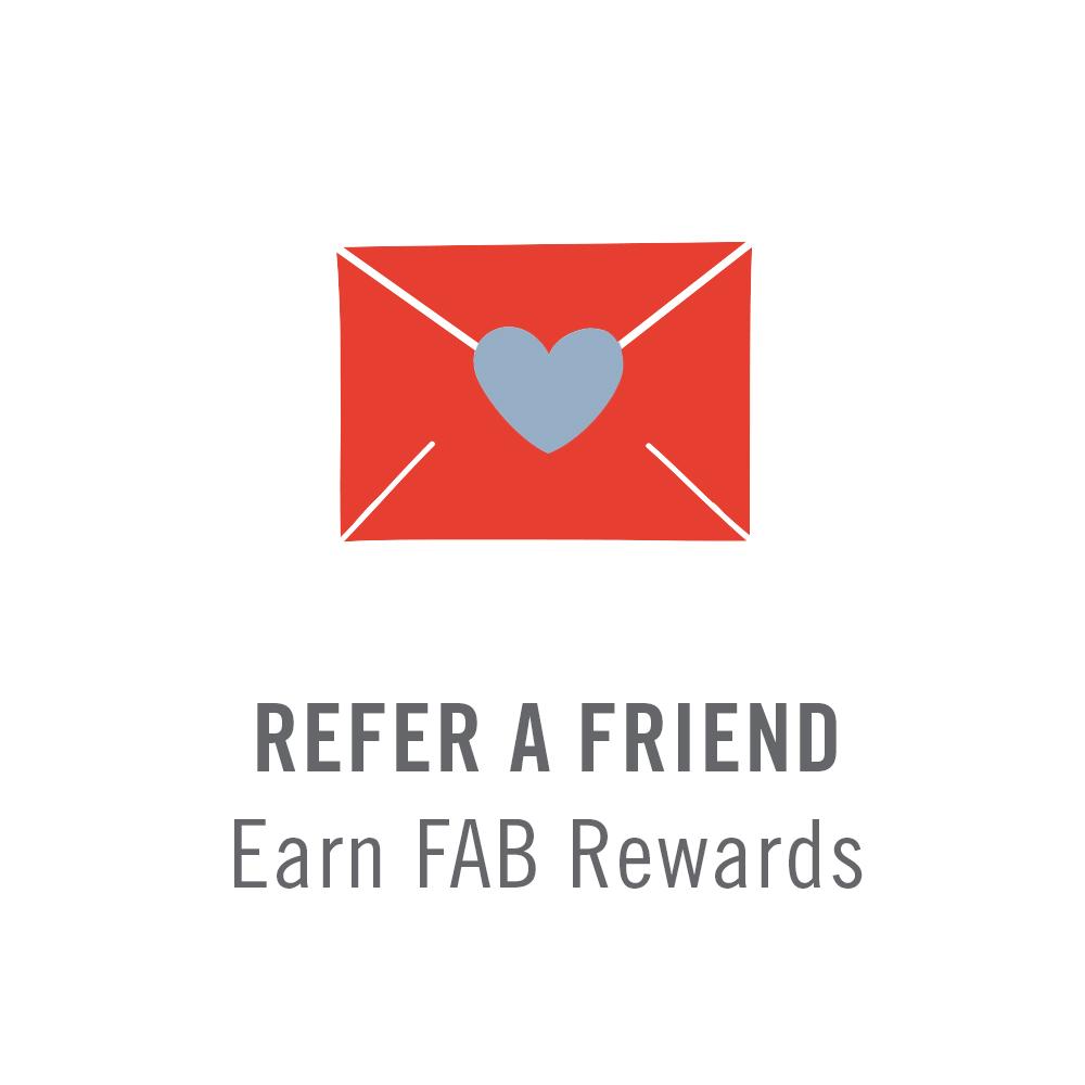 Refer a Friend and Earn Fab Rewards
