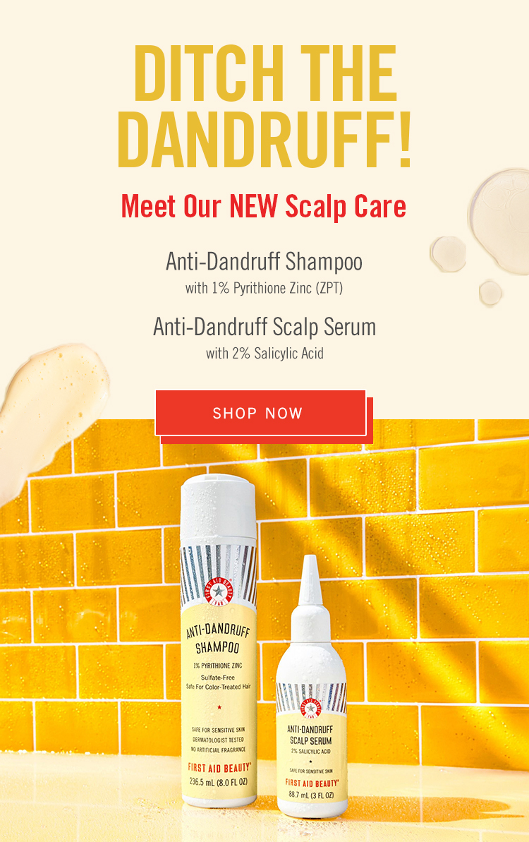 First Aid Beauty offers two scalp care products—a shampoo and a serum—that help fight dandruff, minimize flakes, and relieve an itchy, red scalp.