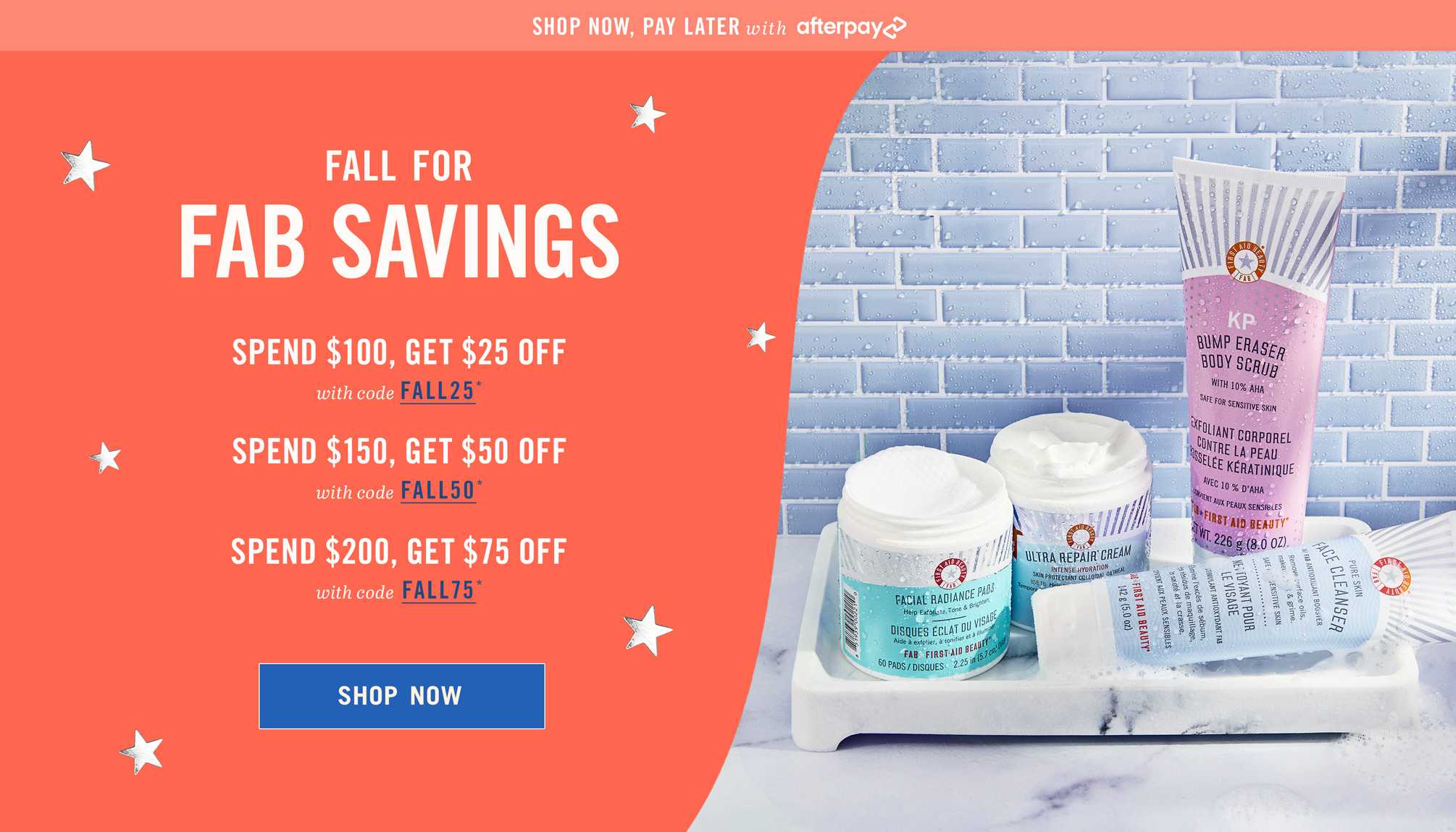 Fall For FAB Savings! Get up to $75 off your purchase!