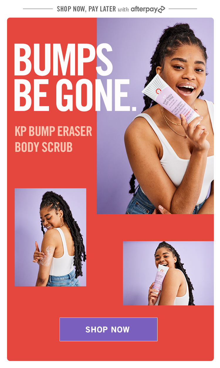 Exfoliate bumps and chicken skin associated with keratosis pilaris