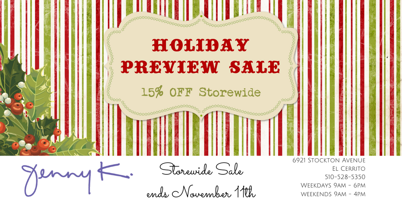 Holiday Preview Sale in store only!  15% Off Storewide