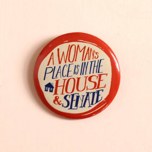 Votes for Women Pin Button A Woman's Place is in the House & Senate