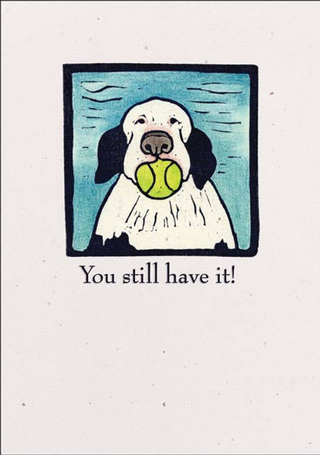 You Still Have It - Birthday Card