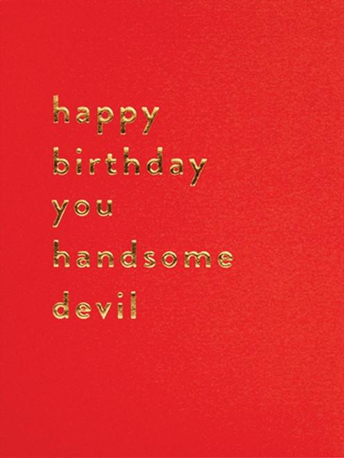 Happy Birthday Handsome Devil - Birthday Card