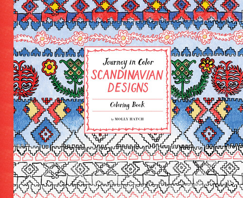 Journey in Color: Scandinavian Designs Coloring Book by Molly Hatch