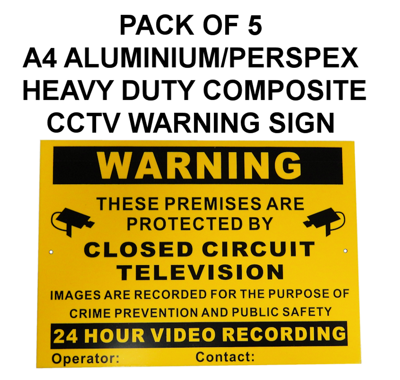 5 Pack Of A4 CCTV Warning Sign Aluminium Composite Long Life Material Vivid Colour