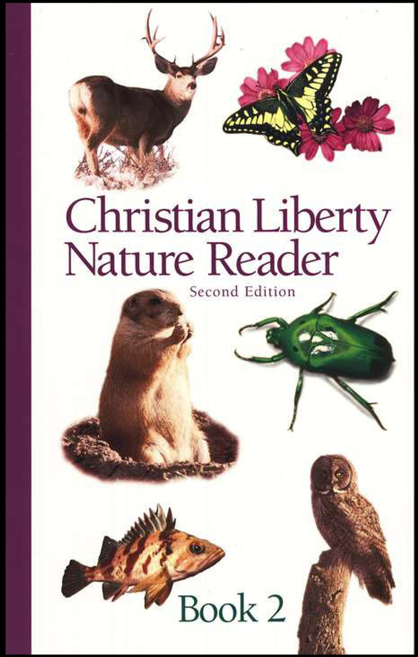 Christian Liberty Nature Reader: Book 2, 2nd edition