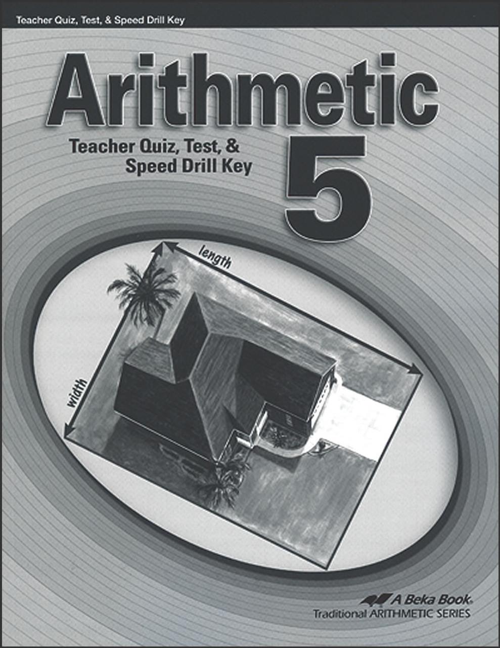 Arithmetic 5, 4th edition - Teacher Quiz, Test, & Speed Drill Key