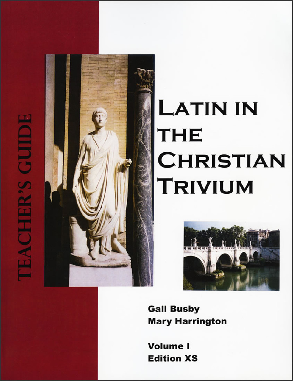Latin in the Christian Trivium: Volume 1 - Teacher's Guide