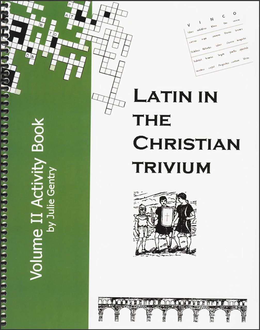 Latin in the Christian Trivium: Volume 2 - Activity Book