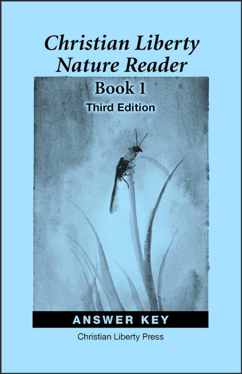Christian Liberty Nature Reader: Book 1, 3rd edition - Answer Key