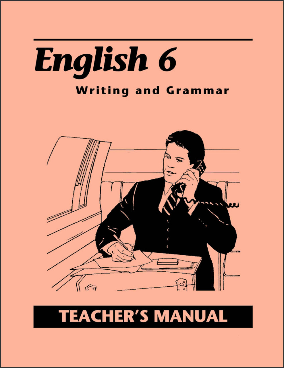 English 6: Writing and Grammar, 2nd edition - Teacher's Manual