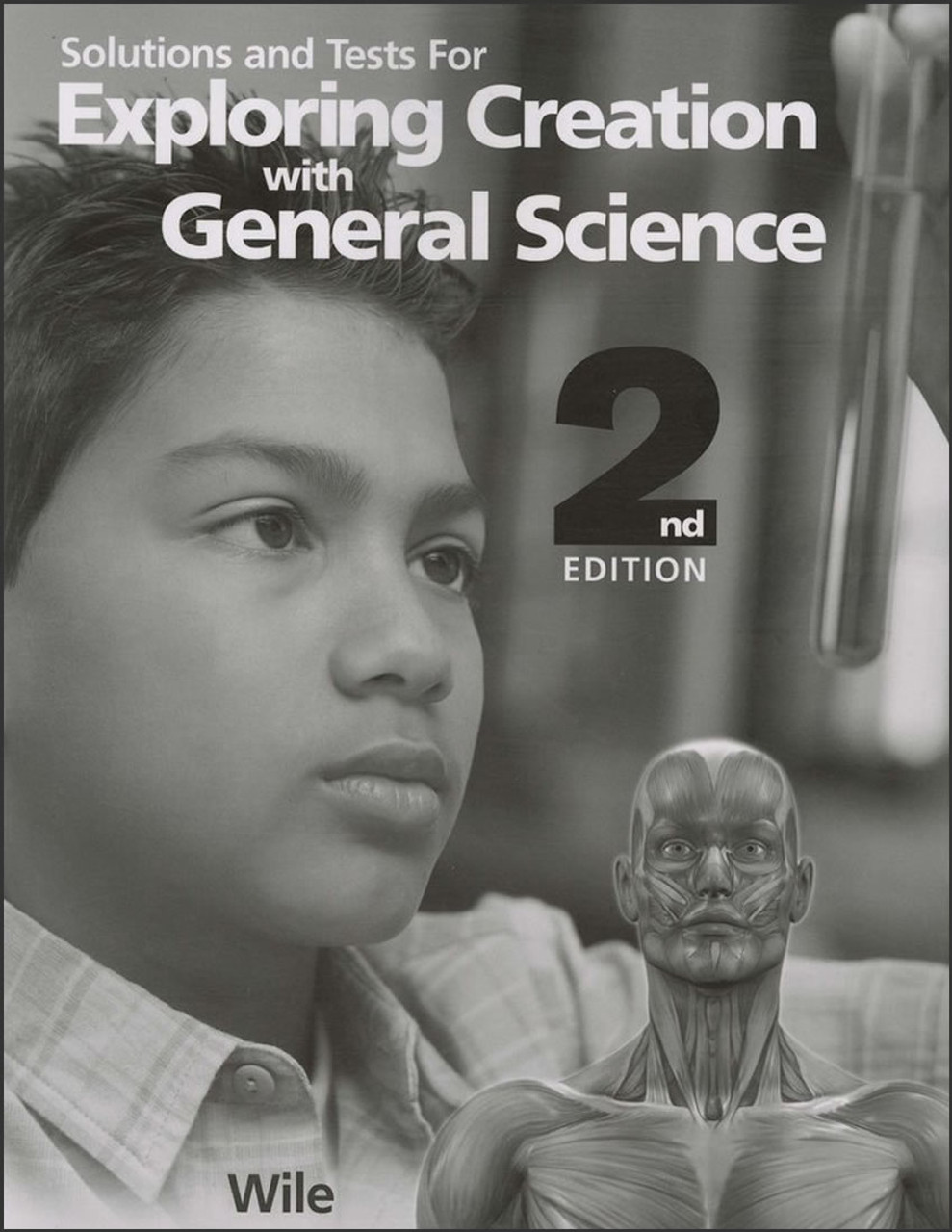 Exploring Creation with General Science, 2nd edition - Solutions & Tests