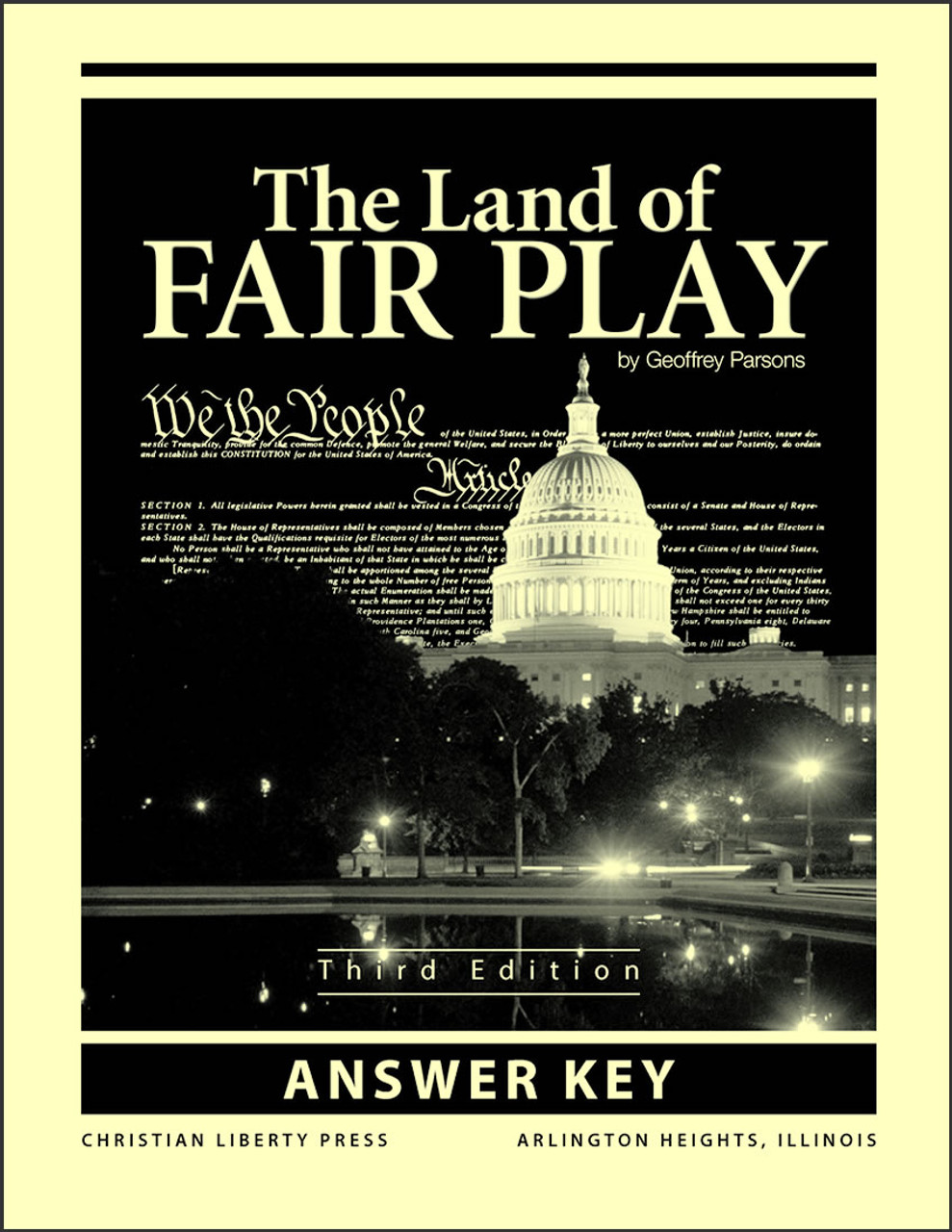 The Land of Fair Play: American Civics from a Christian Perspective, 3rd edition - Answer Key