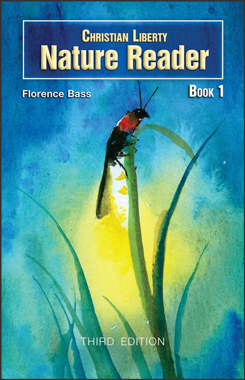 Christian Liberty Nature Reader Book 1, 3rd edition