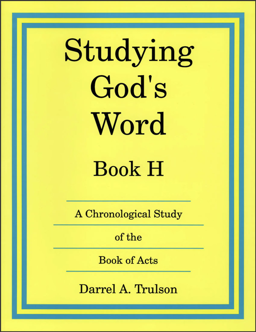 Studying God's Word Book H