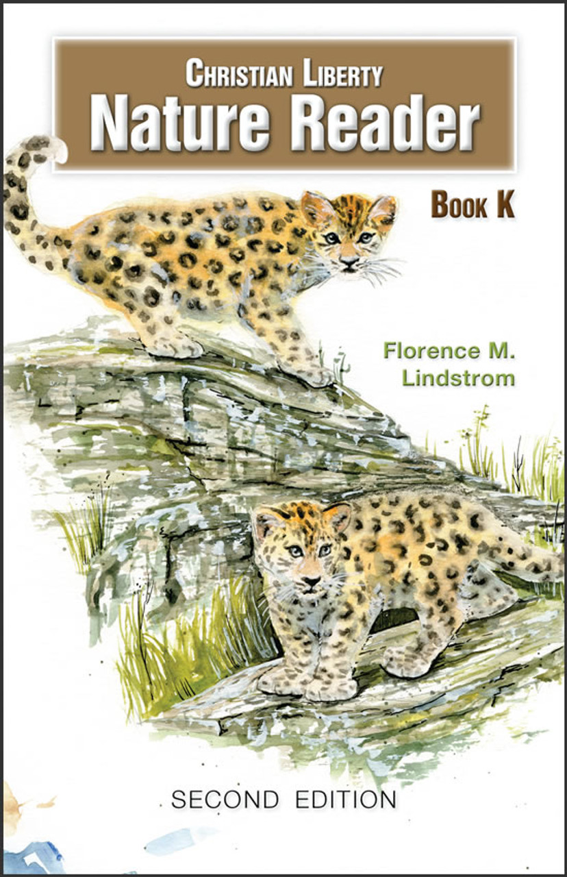 Christian Liberty Nature Reader Book K, 2nd edition