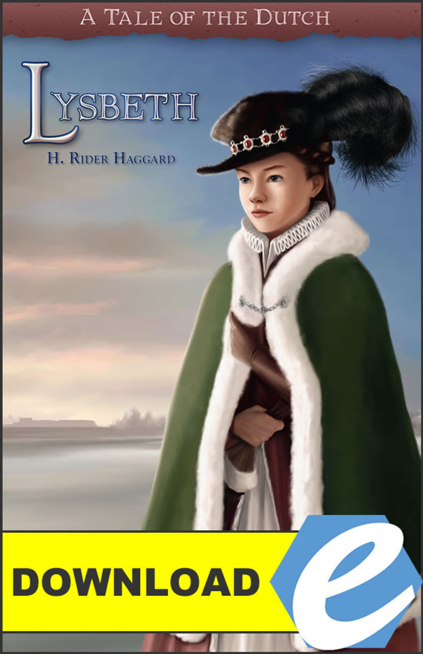 Lysbeth: A Tale of the Dutch - PDF Download