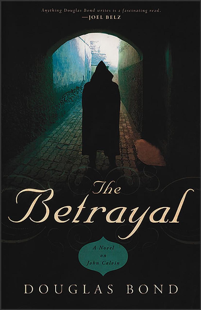 The Betrayal: A Novel on John Calvin