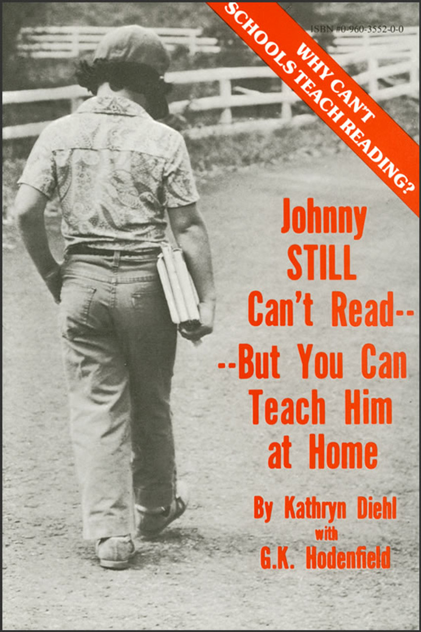 Johnny Still Can't Read - But You Can Teach Him at Home