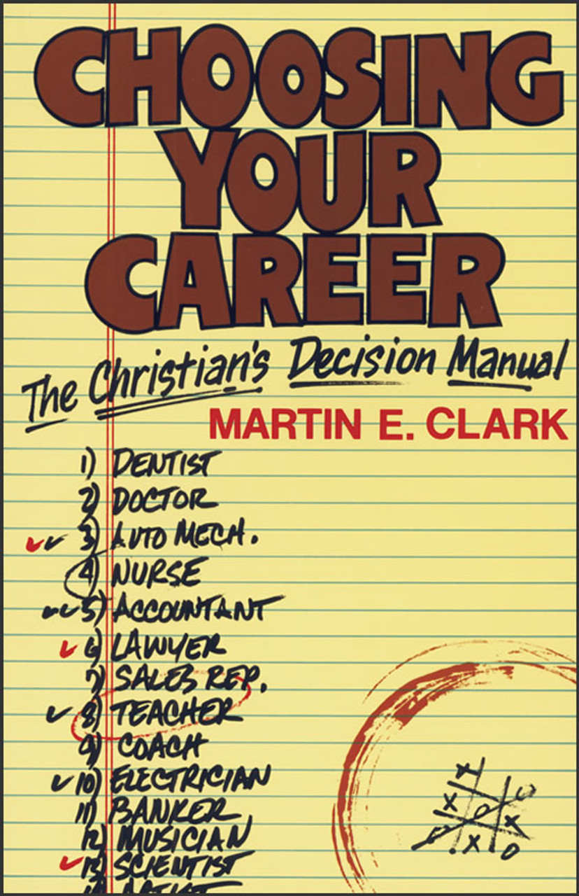 Choosing Your Career: The Christian's Decision Manual