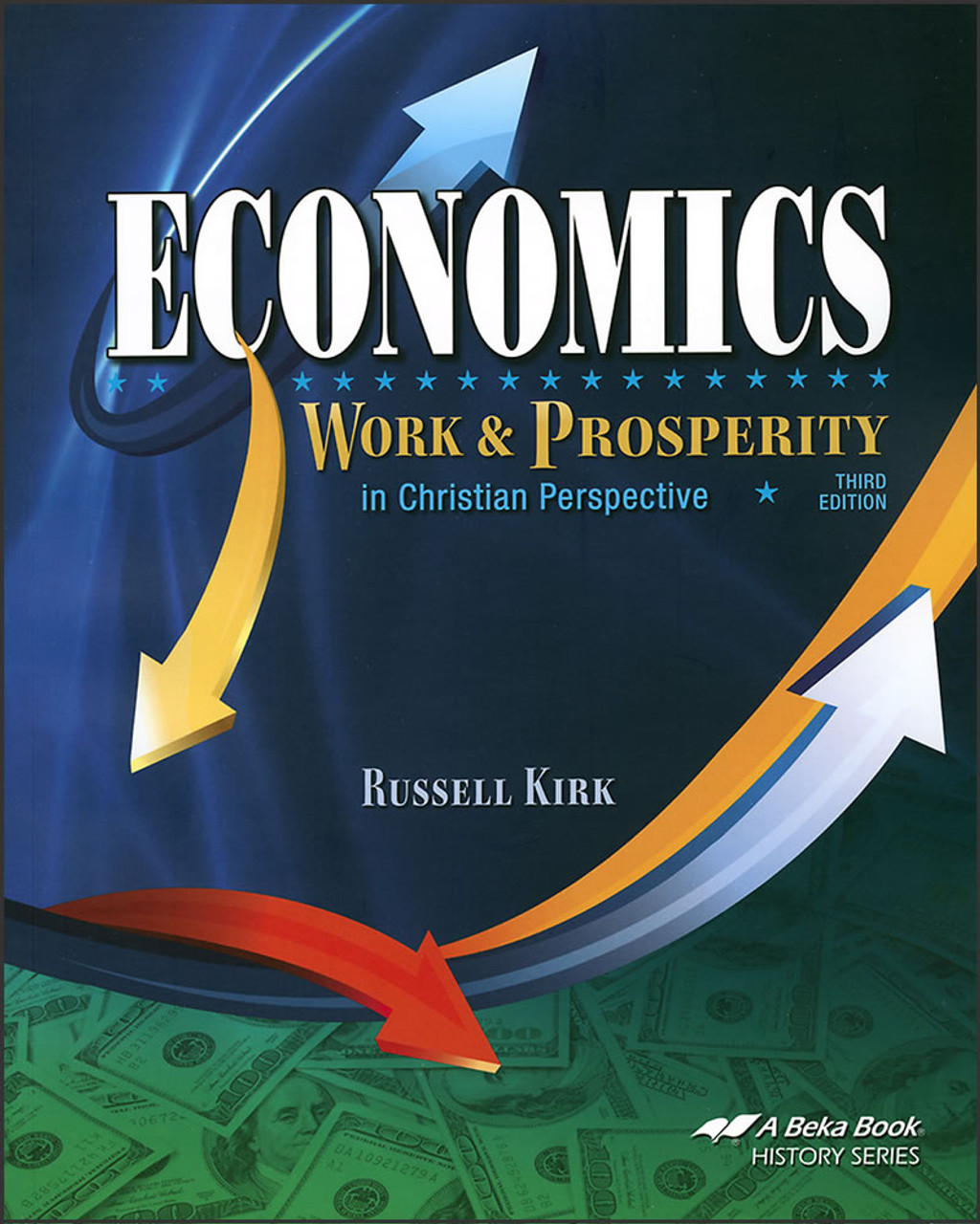 Economics: Work and Prosperity in Christian Perspective, 3rd edition