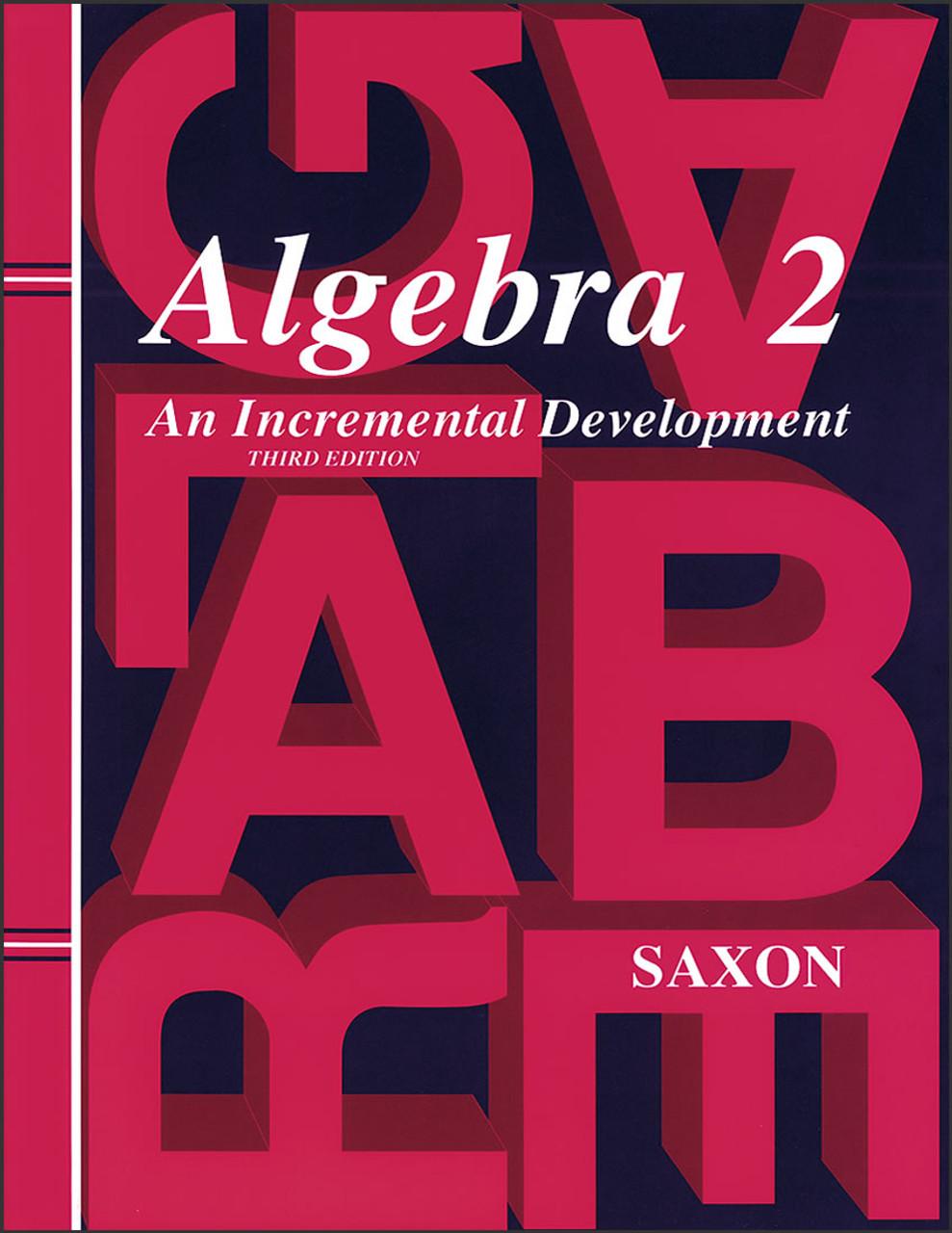 Saxon Algebra 2: An Incremental Development, 3rd edition