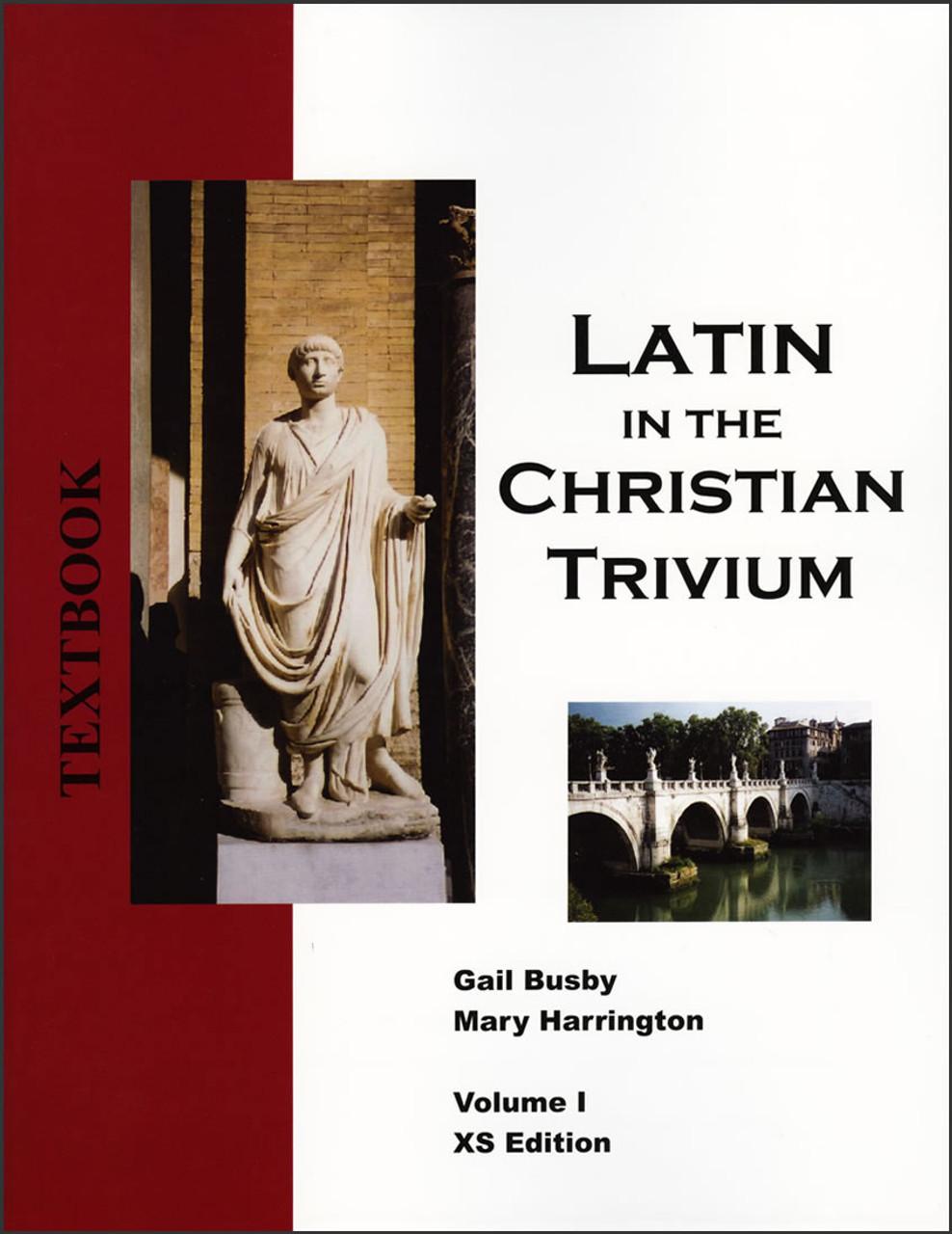 Latin in the Christian Trivium: Volume 1