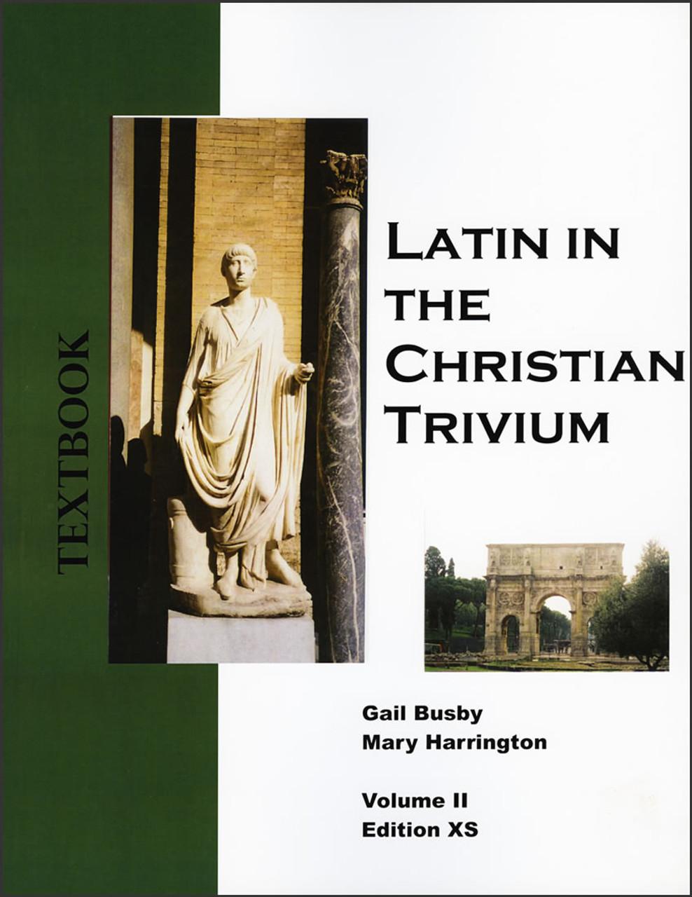 Latin in the Christian Trivium: Volume 2