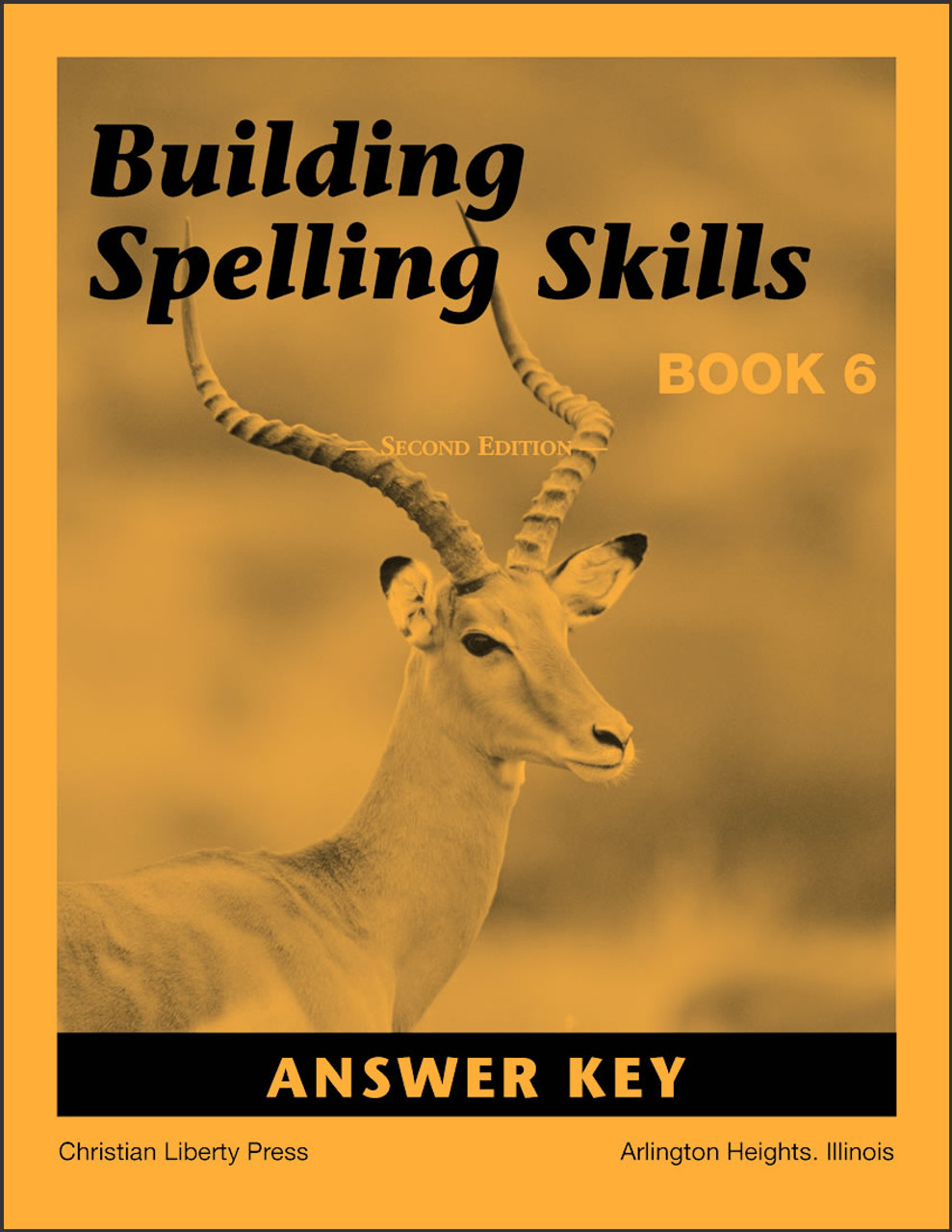 Building Spelling Skills: Book 6, 2nd edition - Answer Key