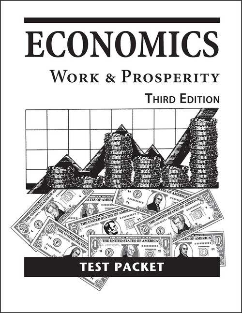 Economics: Work and Prosperity, 3rd edition - Test Packet