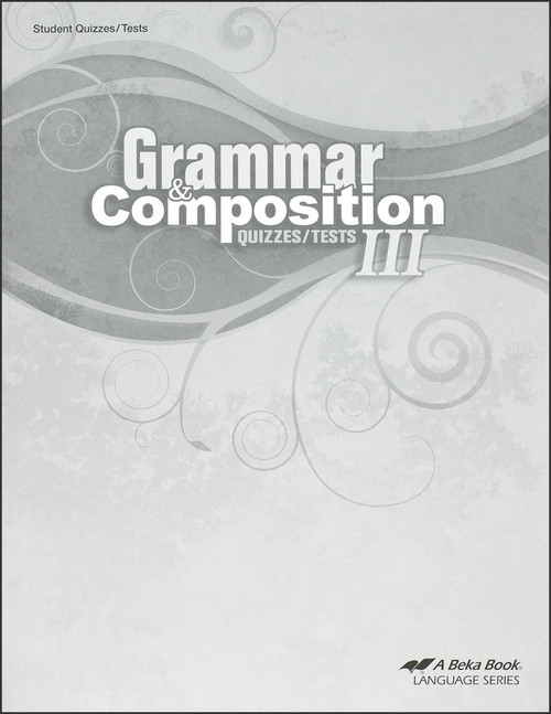Grammar and Composition III, 5th edition - Quizzes/Tests