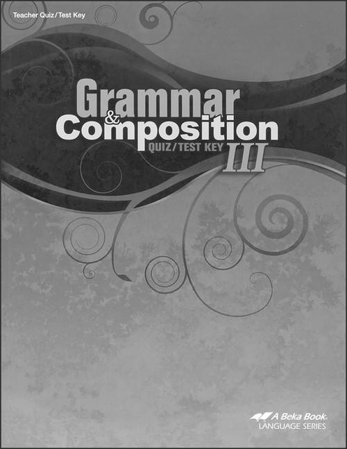 Grammar and Composition III, 5th edition - Teacher Quiz/Test Key