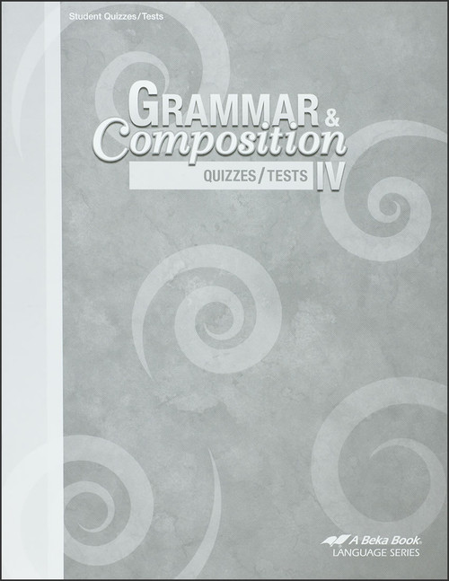 Grammar and Composition IV, 4th edition - Quizzes/Tests