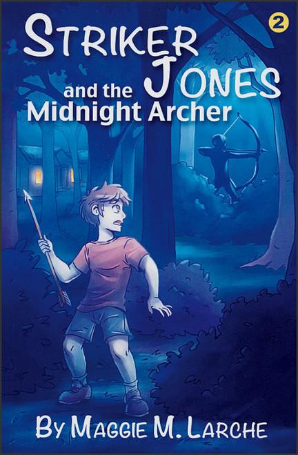 Striker Jones and the Midnight Archer