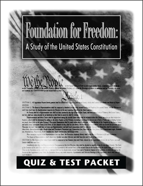 Foundation for Freedom: A Study of the United States Constitution - Quiz & Test Packet