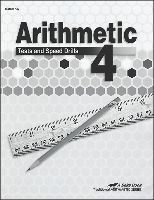 Arithmetic 4, 4th edition - Tests and Speed Drills Teacher Key