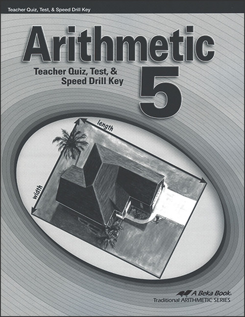 Arithmetic 5, 4th edition - Teacher Quiz, Test, & Speed Drill Key
