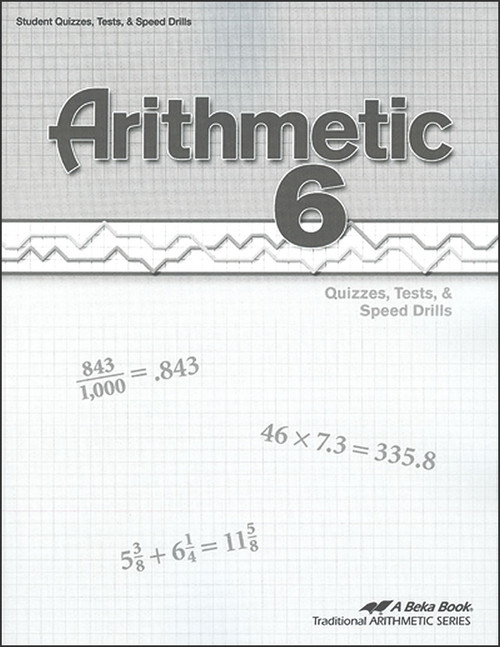 Arithmetic 6, 4th edition - Quizzes, Tests, & Speed Drills