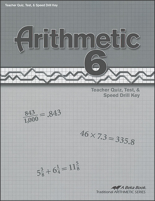 Arithmetic 6, 4th edition - Teacher Quiz, Test, & Speed Drill Key